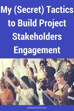 Tactics to Build Project Stakeholders Engagement, stakeholder management, project management, Change Management, Risk Management, Relationship Manager, Stakeholder Management, Software Development, Productivity, Leadership, Personality, Career