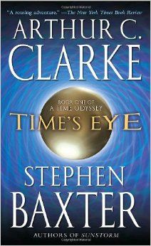 time's eye a time odyssey -arthur c clark & stephen baxter
