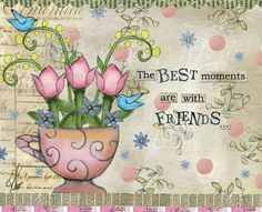 The best moments are with Friends ~ Lisa Kaus Courtney Davis, Love Hug, Decoupage Paper, Art Journal Pages, Art Journals, Art Journal Inspiration, Doodle Art, Mix Media, Collage Art