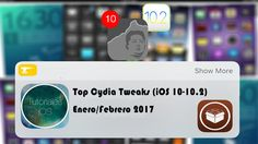 Top 10: Tweaks de Cydia para iOS 10.X (Enero y Febrero 2017)