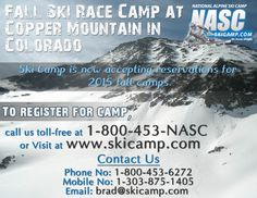 Ski Camp is now accepting reservations for FallCamp - 2015  * Register before September 1, 2015 and drawing FREE AIRLINE TICKETS to #Denver and DISCOUNT of $100. * Visit at www.skicamp.com OR Call Toll-free at 1-800-453-6272 (NASC)  #SkiCamp #FallCamp #CopperMountain #SkiResort