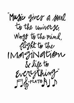 """Music Gives A Soul To The Universe, Wings To The Mind, Flight To The Imagination and Life To Everything - Plato"": Double-Matted in White, Plastic-Sleeved & Hand-Signed by the artist. 5x7 is $12 (+ shipping) 8x10 is $20 (+ shipping) 11x14 is $28 (+ shipping) www.VonGArt.com (Saying, Quote, Inspiration, Reminder, Life Lessons, Memories, Family, Funny, School, Relationship, Friends, Sheet, Therapy, Teacher, Song, Sing, Instrument, Motivational, Bucket List, Art, Tattoo)"
