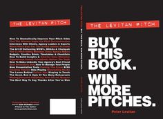 I possibly have read every book about agency pitches and none come close to the rich, detailed information and guidance that you will find in this book, The Levitan Pitch. Buy This Book. Win More Pitches, written by Peter Levitan. The book lives up to its title. I highly recommend that every advertising, digital, media and PR agency principal read it.