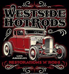 T-shirt logo for Westside Hotrods Vintage Labels, Vintage Signs, Vintage Posters, Classic Hot Rod, Classic Cars, Graphisches Design, Garage Art, Shirt Print Design, Retro Logos