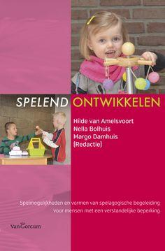 Spelend ontwikkelen : spelmogelijkheden en vormen van spelagogische begeleiding voor mensen met een verstandelijke beperking - Hilde van Amelsvoort, Nella Bolhuis - plaatsnr. 326/065 #Spel #Sport #VerstandelijkeHandicap