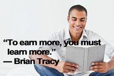 to earn more you must learn more