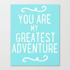 You Are My Greatest Adventure - Quote Print - Quote Art - Nursery Art - Baby Boy - Baby Girl - Nursery Decor -Baby Gift