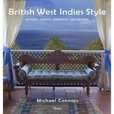 British West Indies Style is a lavish account of the interiors, architecture, and lifestyle of the English colonial great houses and historic town houses in the Caribbean.
