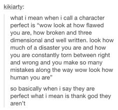 I can't even tell you how true this is. Everyone loves a broken character, for some unexplained reason.