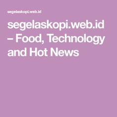 segelaskopi.web.id – Food, Technology and Hot News