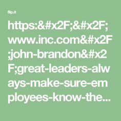 https://www.inc.com/john-brandon/great-leaders-always-make-sure-employees-know-the-answer-to-these-3-questions.html
