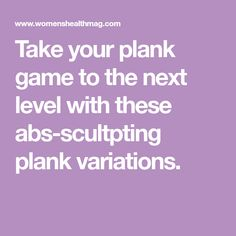 Take your plank game to the next level with these abs-scultpting plank variations.