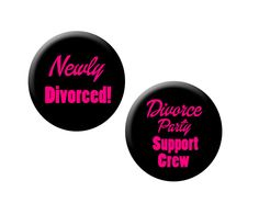 Divorce Party Favors Black and Pink Divorce Support Crew 1 inch Pinback Buttons Divorce Celebration Divorce party Favors by PaperCandys on Etsy https://www.etsy.com/listing/189041036/divorce-party-favors-black-and-pink