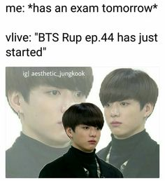 Current feeling cuz I have an exam on Monday but I'm not studying cuz BTS. Don't worry though, I'll hopefully pass<<Pied Piper was accurate