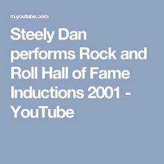 Steely Dan performs Rock and Roll Hall of Fame Inductions 2001 - YouTube