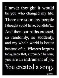 Thought it would be you who changed my life romantic quotes, quotes for him, Cute Love Quotes, Love Quotes For Her, Change My Life Quotes, Soulmate Love Quotes, Romantic Love Quotes, Me Quotes, Unexpected Love Quotes, Golf Quotes, Status Quotes