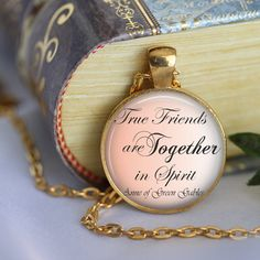 True Friends are ... Necklace Anne of Green by LiteraryArtPrints #jewerly #necklace
