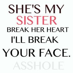 that goes for my blood sister, my sisters in law and all the wonderful women in my life!