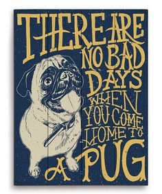 Look at this #zulilyfind! Navy Blue Pug Typography Wall Art by PetPictures #zulilyfinds