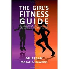 The Girl's Fitness Guide: Expert Coaching for the Young Woman Who Wants to Look and Feel Her Best (Paperback)  http://www.modernwebmaster.com/modernweb.php?p=0979321964  0979321964