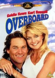 Overboard. Kurt Russell and Goldie Hawn