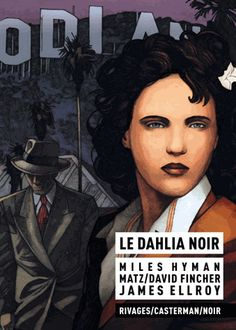 Le dahlia noir - David Fincher, Matz,Miles Hyman