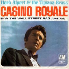 "Herb Alpert And The Tijuana Brass - ""Casino Royale"" by Burt Bacharach, Hal David, Bacharach also arranged this beautiful piece of music."