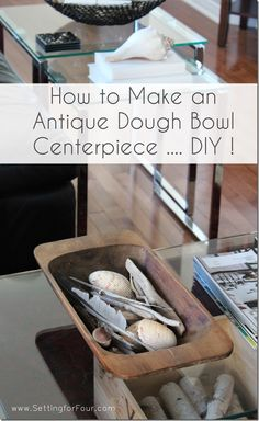 How to Make an Antique Dough Bowl Centerpiece DIY - Setting for Four