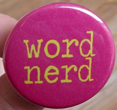 pinback button or fridge magnet: word nerd by SurrealMythDesigns