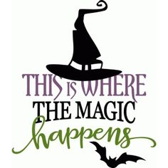 Silhouette Design Store: this is where the magic happens - witch phrase