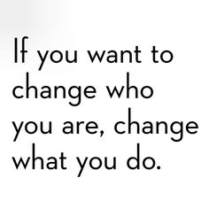 you'll know when it's time to change (when you are willing to) quotes.  wisdom.  advice.  life lessons.