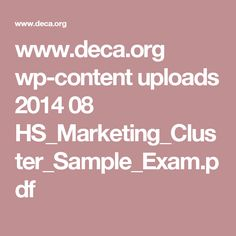 www.deca.org wp-content uploads 2014 08 HS_Marketing_Cluster_Sample_Exam.pdf