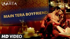 Main Tera Boyfriend Lyrics from movie #Raabta, sung by Arijit Singh, Neha Kakkar. The song is composed by Sourav Roy and the new lyrics are penned by Kumaar.
