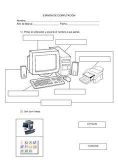 EXÁMEN DE COMPUTACIÓN Nombre:________________________________________________________ Año de Básica:____________________ F... Computer Teacher, Computer Class, Good Habits For Kids, Computer Lab Lessons, Teaching Computers, 1st Grade Worksheets, Kids Learning Activities, Output Device, Cosmos