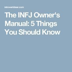 The INFJ Owner's Manual: 5 Things You Should Know