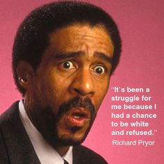 Richard Franklin Lennox Thomas Pryor was an American stand-up comedian, actor, social critic, writer, and MC. Pryor was known for uncompromising examinations of racism and topical contemporary issues Richard Pryor Quotes, Actor Quotes, John 5, Stand Up Comedians, Comedy Central, White Man, Black Man, The Funny, Funny Guys
