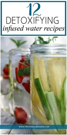 12 Detoxifying Infused Water Recipes - stay hydrated and refreshed with these common add-ins to your water. Spruce up your water and add more nutrition to your refreshing drink. via @preparenourish