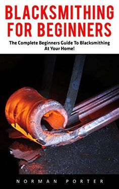 FREE TODAY - 07/17/2016: Blacksmithing For Beginners: The Complete Beginners Guide... https://www.amazon.com/dp/B01GO29LO8/ref=cm_sw_r_pi_dp_zm3Ixb7S8PVQT