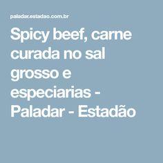 Spicy beef, carne curada no sal grosso e especiarias - Paladar - Estadão