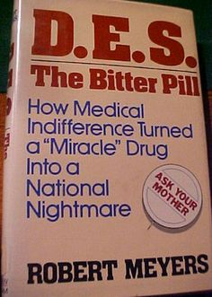DES - The Bitter Pill - How medical indifference turned a miracle drug into a national nightmare by Robert Meyers Bitter, Drugs, Medical, Books, Daughter, Reading, Health, Medical Doctor, Livros