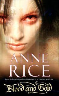 """Carpe Noctem: Ir štai, su šia Anne Rice knyga, """"Blood and Gold"""" ..."""