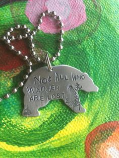 Not All Who Wander Are Lost Bear Hand Stamped Jewelry Pendant Quote Custom Saying Word Metal Live Life Journey Wild Free Spirit Animal Totem by AmbeauLynn on Etsy