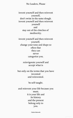 Charles Bukowski - No Leaders, Please - invent yourself & then reinvent yourself