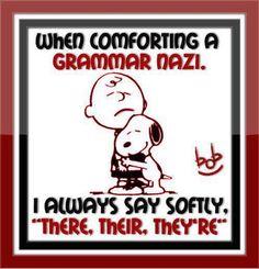 comforting a grammar nazi!