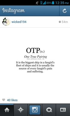 OTP. This is so true // I.. do I have one? O.o *thinks* I've got BroTPs. Oh wait, yeah now I remember. Rose and Nine. <3
