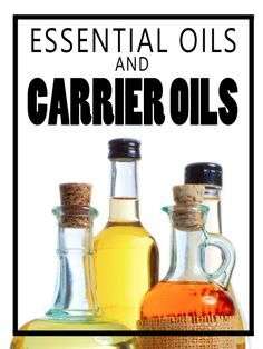 Essential Oils and Carrier Oils - HomesteadingandHealth