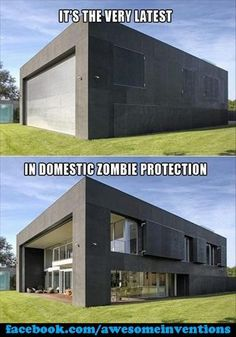 I wish my house would protect us from zombies.