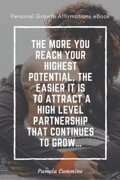 Reach your highest potential for a high level love relationships ~ Personal Growth Affirmations eBook #loverelationship #personalgrowth #selfgrowth