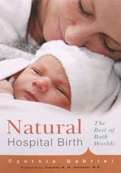 Natural childbirth in hospital can be made possible if parents find supportive health care providers.