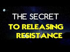 Abraham Hicks 2018 - The Secret to Releasing Resistance - YouTube